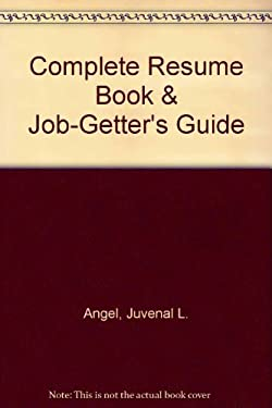 Complete Resume Book and Job Getter's Guide: Complete Resume Book and Job Getter's Guide 9780671725648