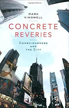 Concrete Reveries: Consciousness and the City 9780670037803