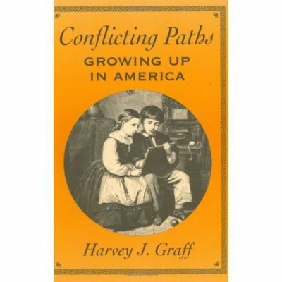 Conflicting Paths: Growing Up in America 9780674160668