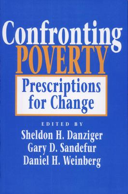 Confronting Poverty: Prescriptions for Change 9780674160828