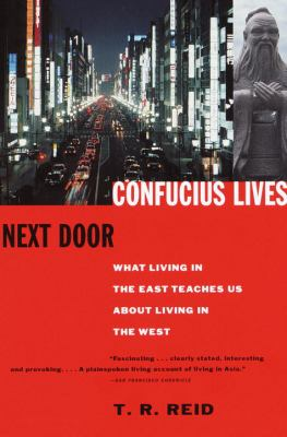 Confucius Lives Next Door: What Living in the East Teaches Us about Living in the West 9780679777601