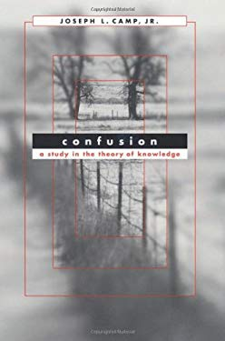 Confusion: A Study in the Theory of Knowledge 9780674006201