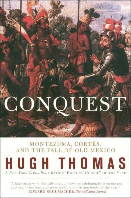 Conquest: Cortes, Montezuma, and the Fall of Old Mexico 9780671511043