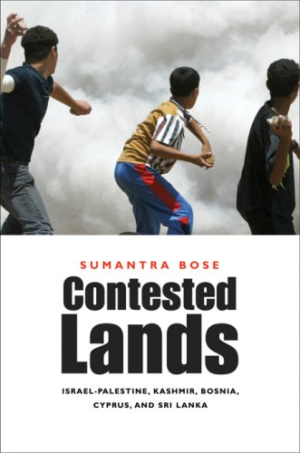 Contested Lands: Israel-Palestine, Kashmir, Bosnia, Cyprus, and Sri Lanka 9780674024472