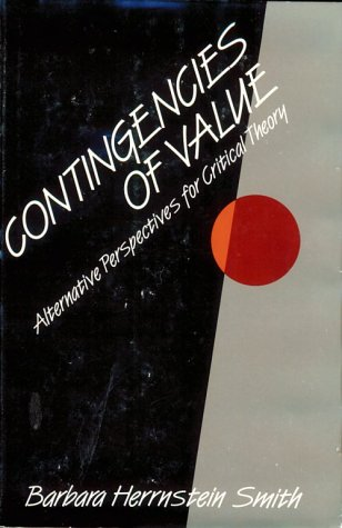 Contingencies of Value: Alternative Perspectives for Critical Theory 9780674167858