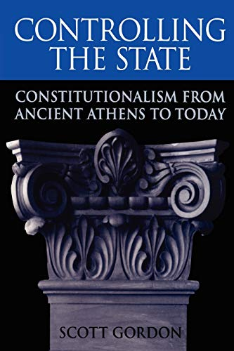 Controlling the State: Constitutionalism from Ancient Athens to Today 9780674009776