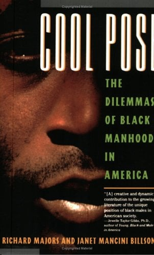 Cool Pose: The Dilemma of Black Manhood in America 9780671865726