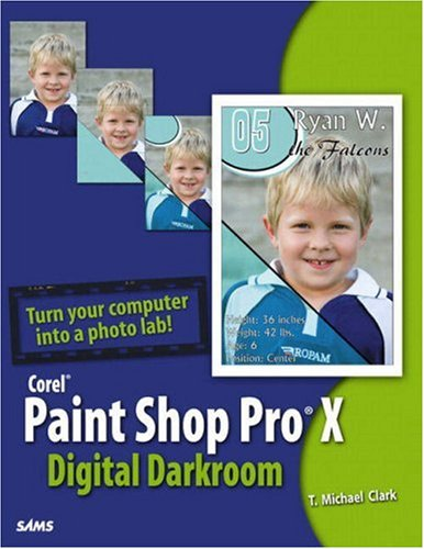 Corel Paint Shop Pro X Digital Darkroom 9780672328602