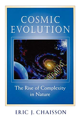Cosmic Evolution: The Rise of Complexity in Nature 9780674009875