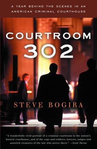 Courtroom 302: A Year Behind the Scenes in an American Criminal Courthouse 9780679752066