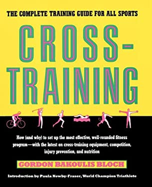 Cross-Training: The Complete Training Guide for All Sports 9780671743666