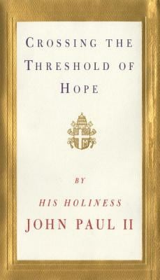 Crossing the Threshold of Hope 9780679440581