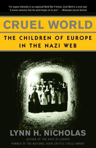 Cruel World: The Children of Europe in the Nazi Web 9780679776635