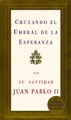 Cruzando El Umbral de La Esperanza: Crossing the Threshold of Hope = On the Threshold of Hope 9780679440871