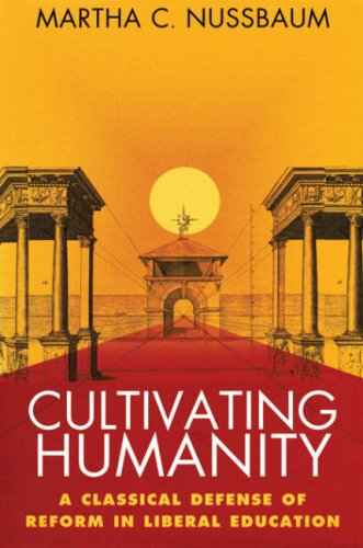 Cultivating Humanity: A Classical Defense of Reform in Liberal Education 9780674179486