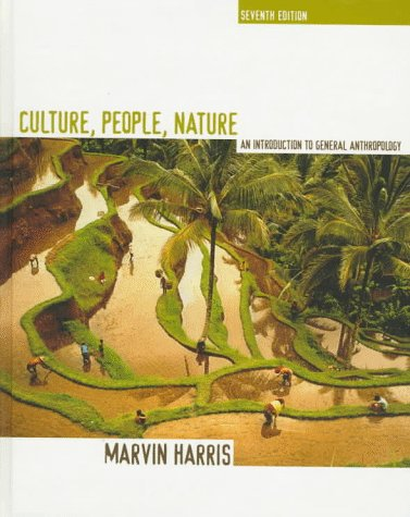 Culture, People, Nature: An Introduction to General Anthropology 9780673990938