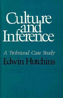 Culture and Inference: A Trobriand Case Study 9780674179707
