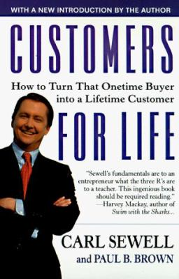 Customers for Life: How to Turn That Onetime Buyer Into a Lifetime Customer 9780671021016