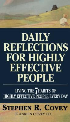 Daily Reflections for Highly Effective People: Living the Seven Habits of Highly Successful People Every Day 9780671887179
