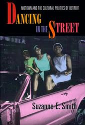 Dancing in the Street: Motown and the Cultural Politics of Detroit 2457209