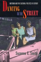 Dancing in the Street: Motown and the Cultural Politics of Detroit 2457626