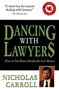Dancing with Lawyers: How to Get Better Results for Less Money 9780679308515