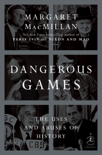 Dangerous Games: The Uses and Abuses of History 9780679643586