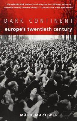 Dark Continent: Europe's Twentieth Century 9780679757047