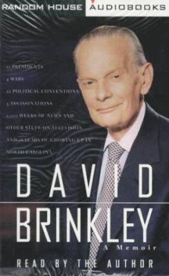 David Brinkley: A Memoir; 11 Presidents, 4 Wars, 22 Political Conventions, 3 Assassinations, 2,000 Weeks of News and Other Stuff on Te 9780679447818