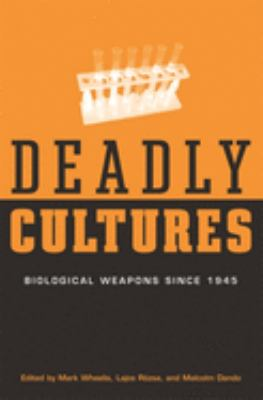 Deadly Cultures: Biological Weapons Since 1945 9780674016996