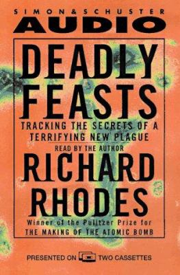 Deadly Feasts Cassette: Tracking the Secrets of a Terrifying New Plague 9780671576608