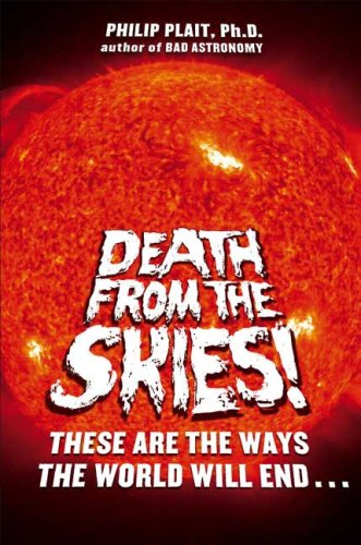 Death from the Skies!: These Are the Ways the World Will End... 9780670019977