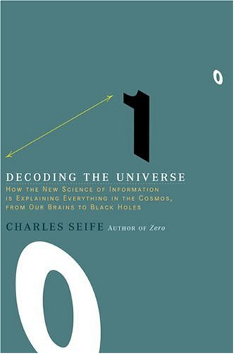 Decoding the Universe: How the New Science of Information Is Explaining Everything in the Cosmos, Fromour Brains to Black Holes 9780670034413