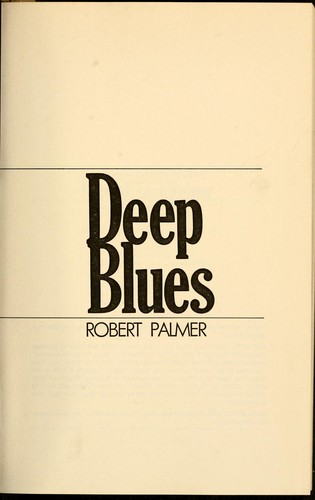 Deep Blues: 2a Musical and Cultural History of the Mississippi Delta