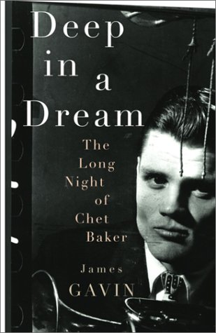 Deep in a Dream: The Long Night of Chet Baker 9780679442875