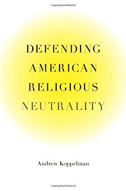 Defending American Religious Neutrality 9780674066465