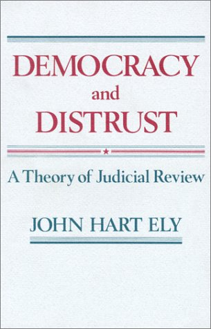 Democracy and Distrust: A Theory of Judicial Review 9780674196377