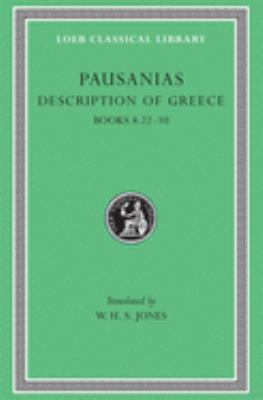 Description of Greece, Volume IV: Books 8.22-10 (Arcadia, Boeotia, Phocis and Ozolian Locri) 9780674993280