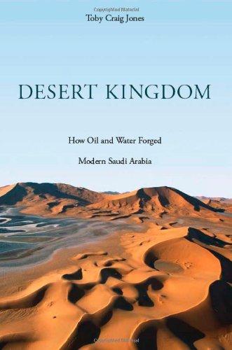 Desert Kingdom: How Oil and Water Forged Modern Saudi Arabia 9780674049857