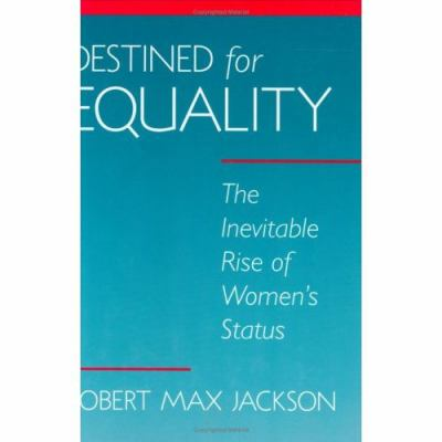Destined for Equality: The Inevitable Rise of Women's Status 9780674055117