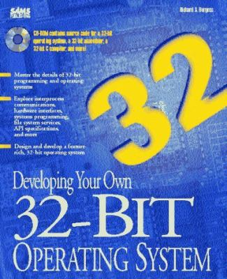 Developing Your Own 32-Bit Operating System: With CDROM 9780672306556