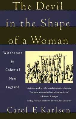 Devil in the Shape of a Woman: Witchcraft in Colonial New England 9780679721840