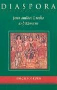 Diaspora: Jews Amidst Greeks and Romans 9780674016064