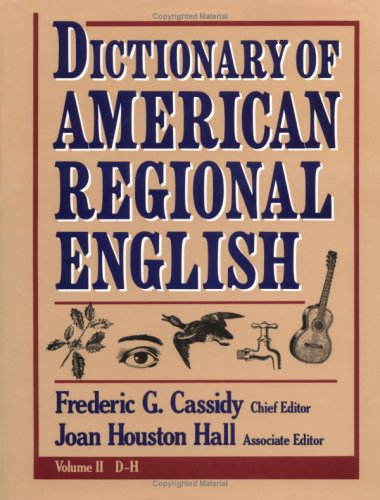 Dictionary of American Regional English, Volume II: D-H 9780674205123