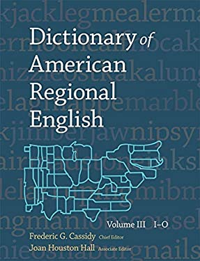 Dictionary of American Regional English, Volume III: I-O 9780674205192