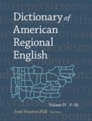 Dictionary of American Regional English, Volume IV: P-Sk 9780674008847