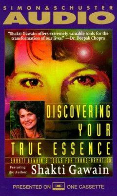 Discovering Your True Essence: Shakti Gawain's Tools for Transformation 9780671582395
