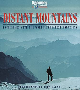 Distant Mountains: Encounters with the World's Greatest Mountains 9780679462552