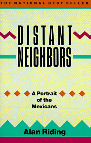 Distant Neighbors: A Portrait of the Mexicans 9780679724414