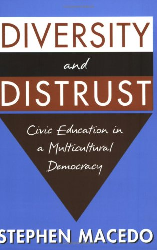 Diversity and Distrust: Civic Education in a Multicultural Democracy 9780674011236